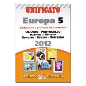 AA.VV., Unificato Europa 5, Catalogazione e quotazione dei francobolli di Olanda, Portogallo, Azzorre & Madera, Spagna, Svezia, Svizzera, 2012